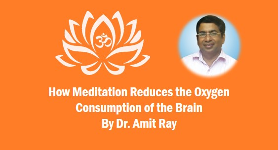 How Meditation Reduces the Oxygen Consumption of the Brain