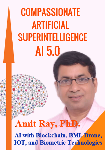 Compassionate Artificial Superintelligence AI 5.0 by Dr. Amit Ray