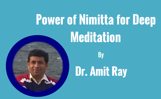 Power of Nimitta for Deep Meditationby Dr Amit Ray