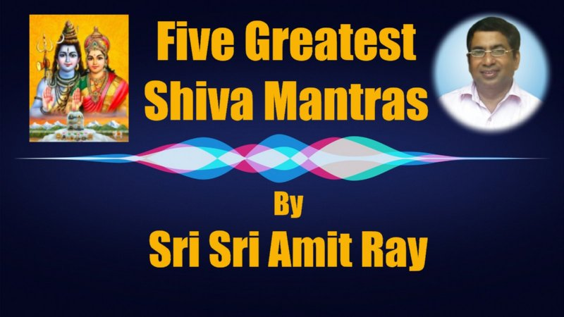 Five Greatest Shiva Mantras