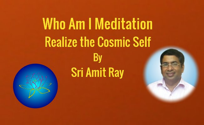 Who Am I Meditation Sri Amit Ray