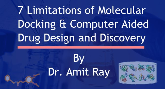 7 obstacles of Molecular docking & Computer aided drug design