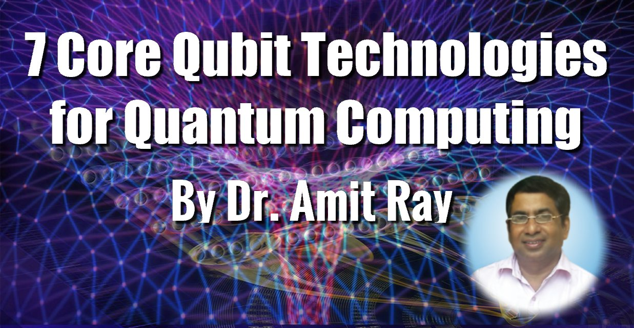 Qubit Technologies for Quantum-Technologies-Amit-Ray