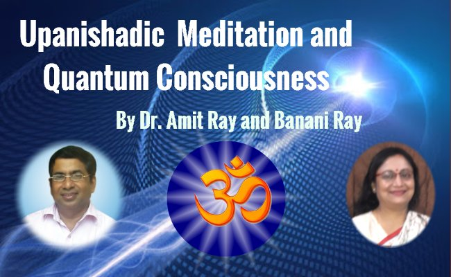 Upanishadic  Meditation and  Quantum Consciousness