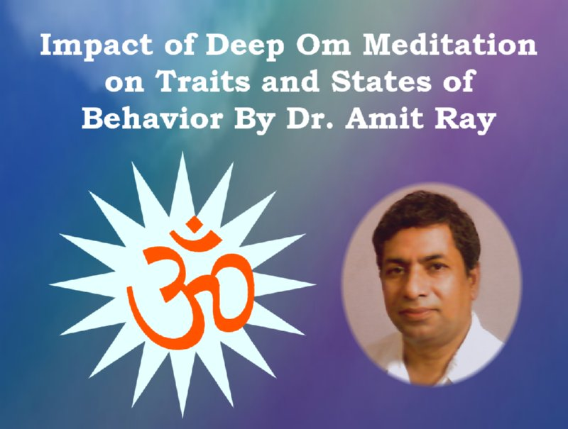 Impact of Om Meditation on States and Traits Behavior
