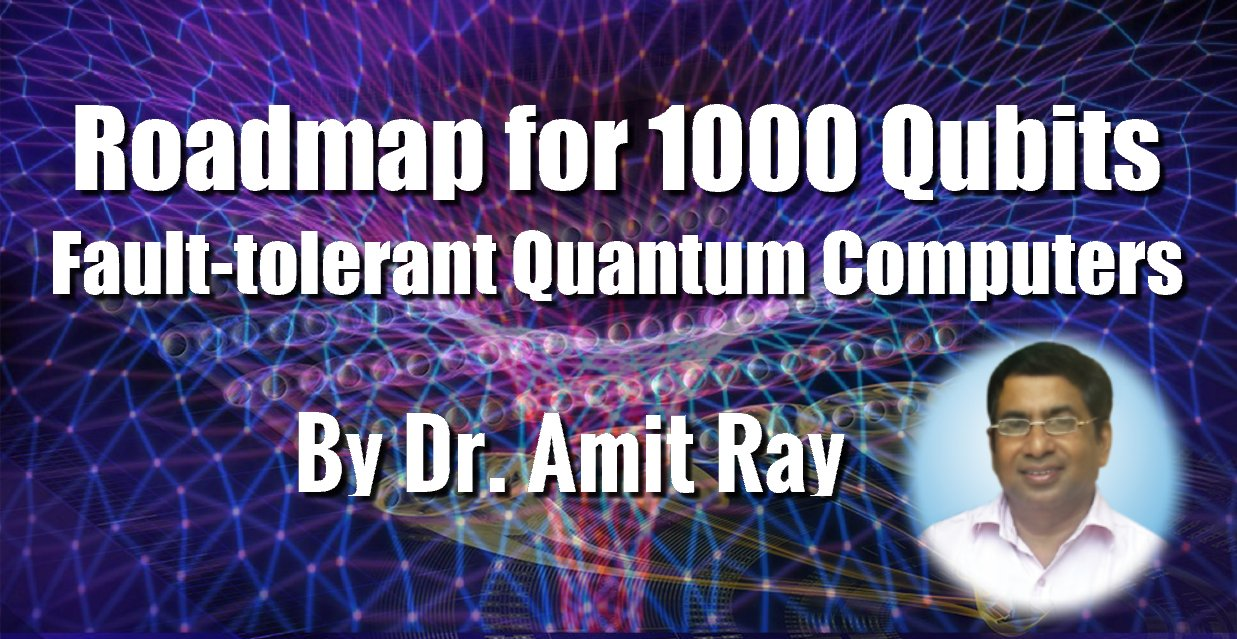 Roadmap for 1000 Qubits Fault-tolerant Quantum Computers