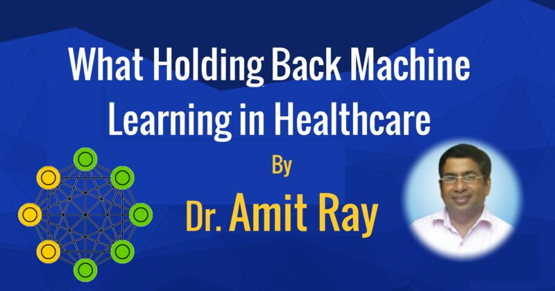 What Holding Back Machine Learning in Healthcare