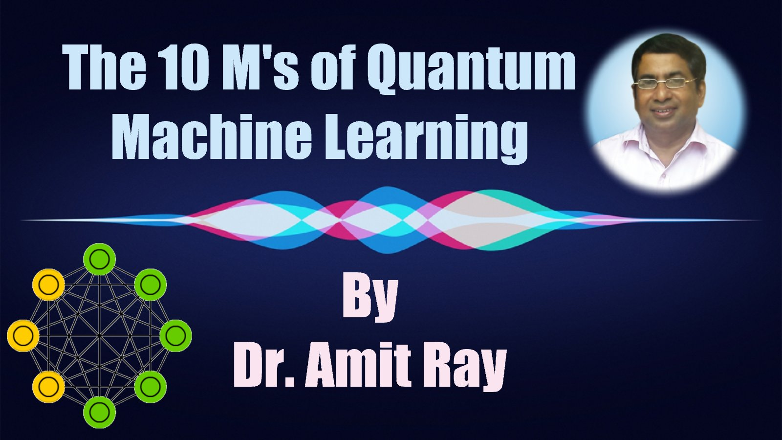 10 Quantum Machine Learning Properties By Amit Ray