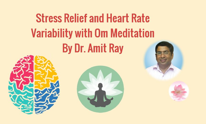 Stress Relief and Heart Rate Variability with Om Meditation By Dr Amit Ray