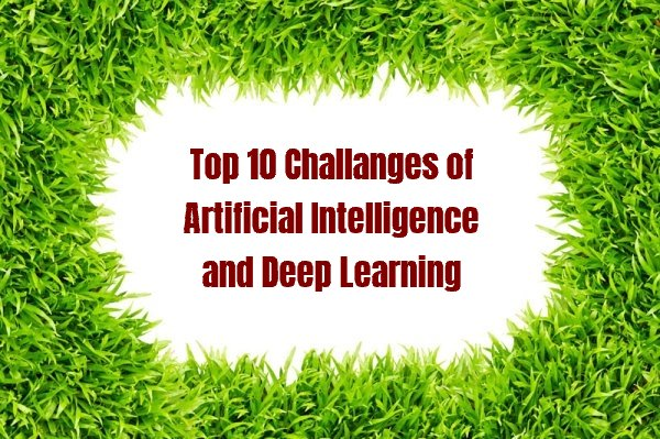 Top 10 Limitations of Artificial Intelligence and Deep Learning