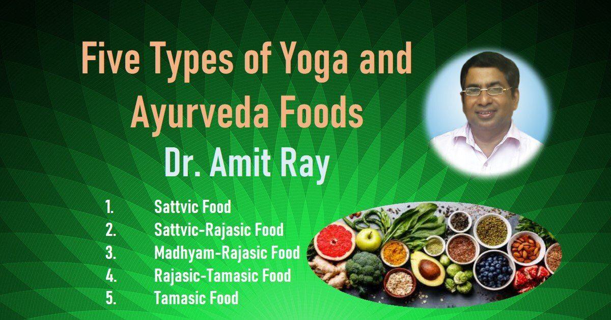 Ayurvedic Foods Sattvic Rajasic and Tamasic Foods Sri Amit Ray
