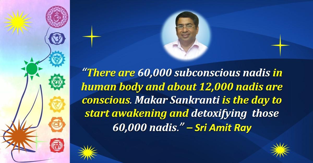 Makar Sankranti Significance 72000 Nadis Sri Amit Ray 14th January