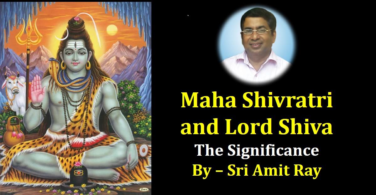 Maha Shivratri and Lord Shiva Worship - Sri Amit Ray