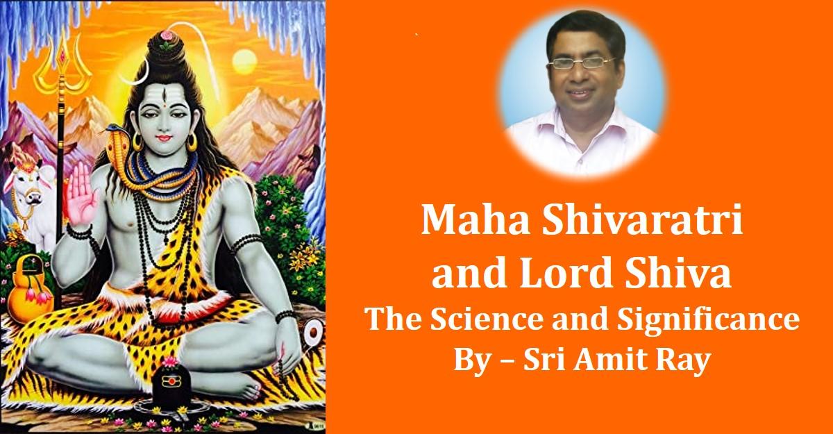 Maha Shivaratri and Lord Shiva  The Science and Significance