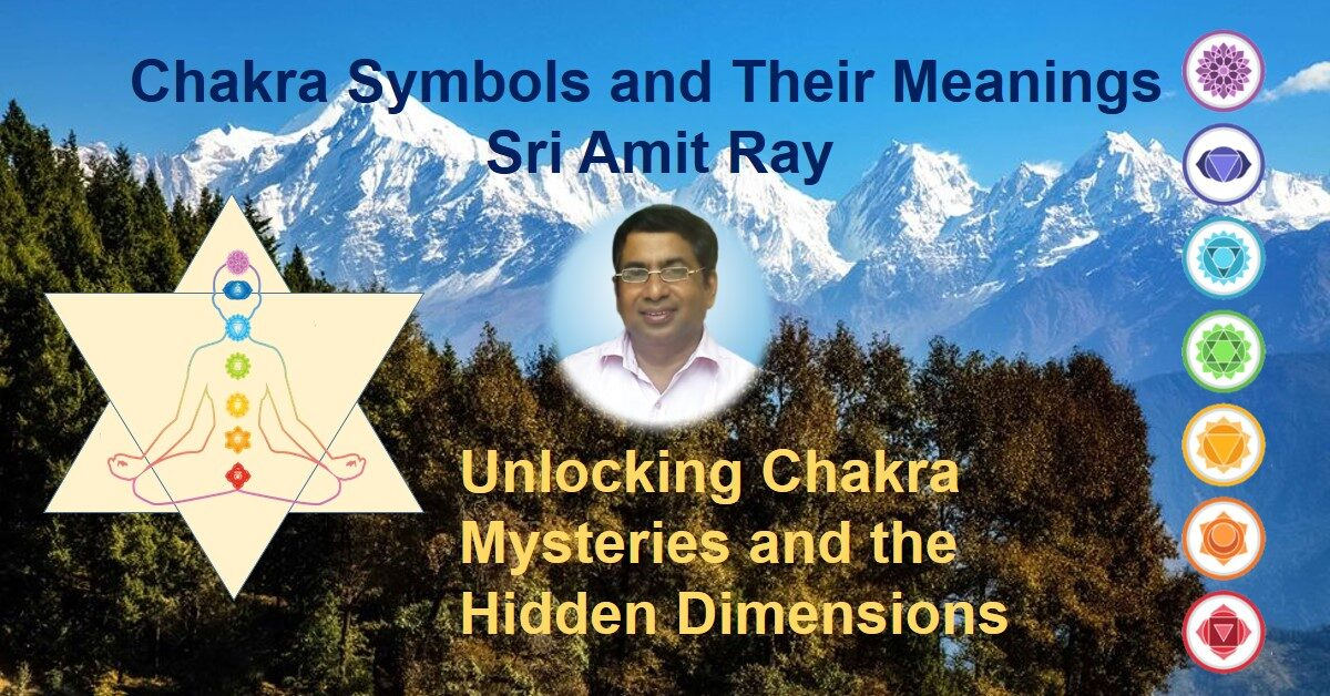Unlocking the Chakra Symbols and Their Meanings Sri Amit Ray