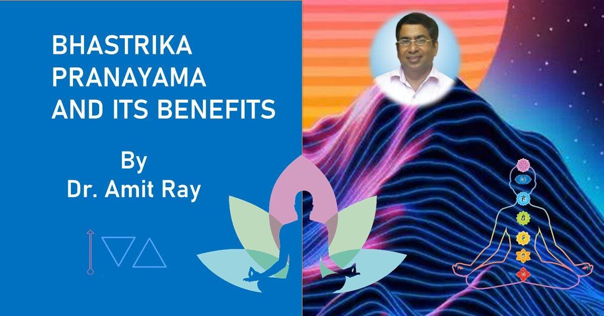Bhastrika Pranayama and its Benefits